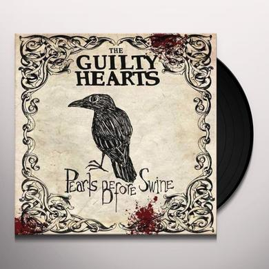 GUILTY HEARTS PEARLS BEFORE SWINE Vinyl Record