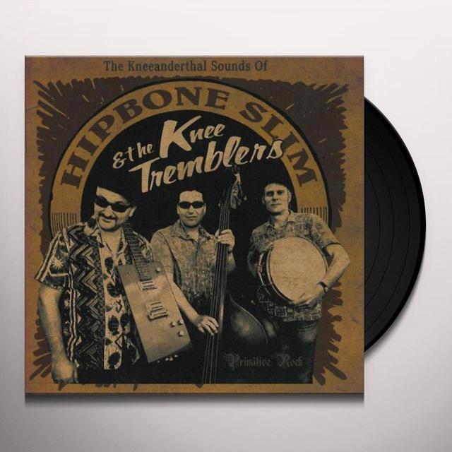 Hipbone Slim & The Knee Tremblers KNEEANDERTHAL SOUNDS OF Vinyl Record