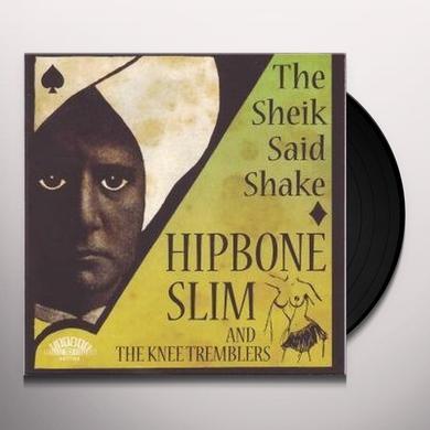 Hipbone Slim & The Knee Tremblers SHEIK SAID SHAKE Vinyl Record