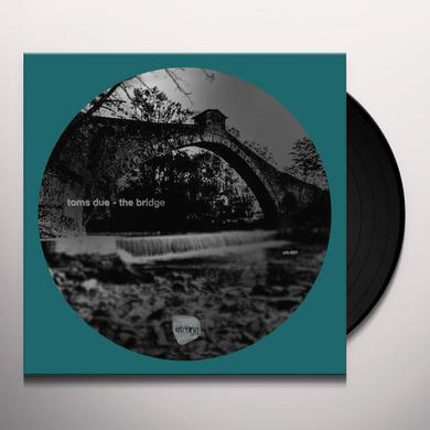 TOMS DUE BRIDGE Vinyl Record