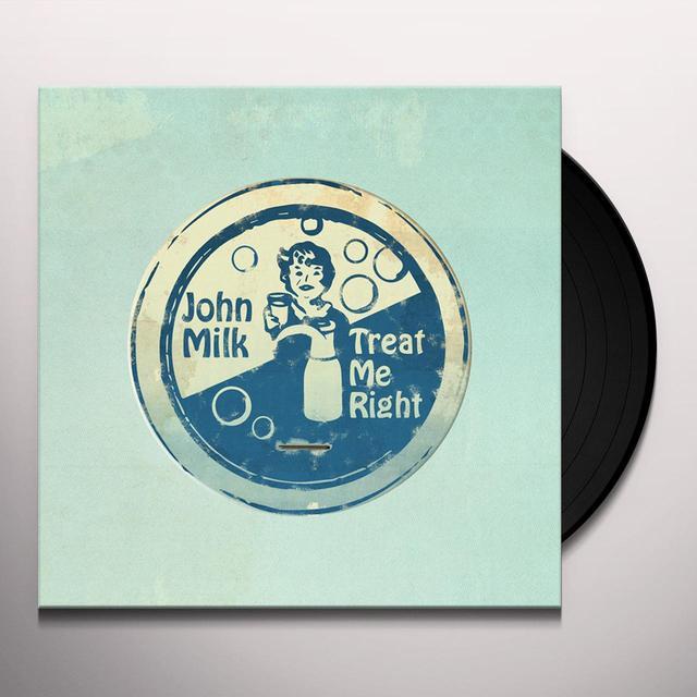 John Milk TREAT ME RIGHT Vinyl Record