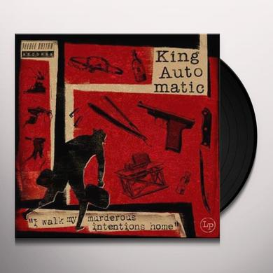KING AUTOMATIC I WALK MY MURDEROUS INTENTIONS HOME Vinyl Record