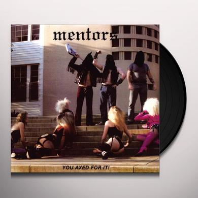 Mentors YOU AXED FOR IT (WSV) Vinyl Record