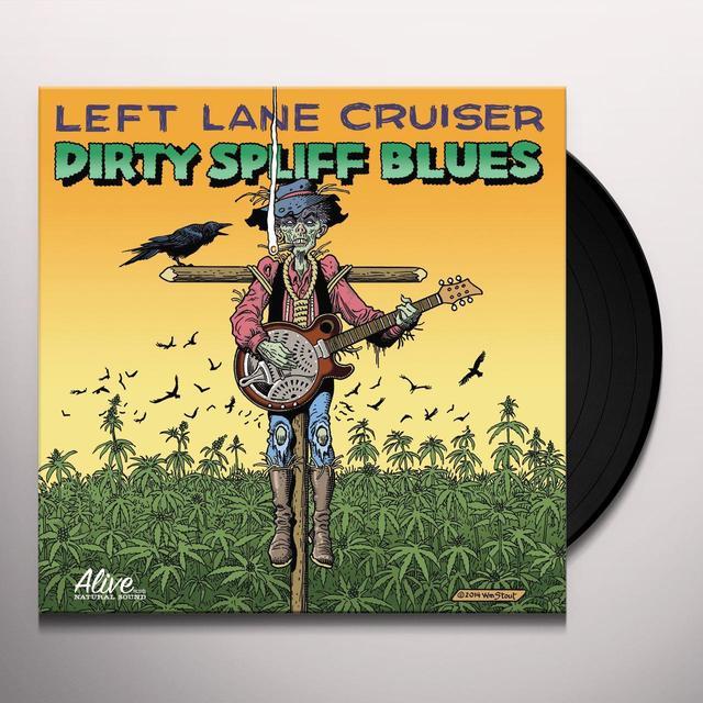 Left Lane Cruiser DIRTY SPLIFF BLUES Vinyl Record