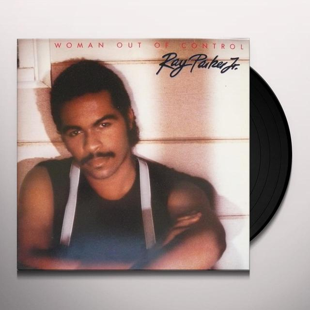 Ray Parker Jr. WOMAN OUT OF CONTROL Vinyl Record