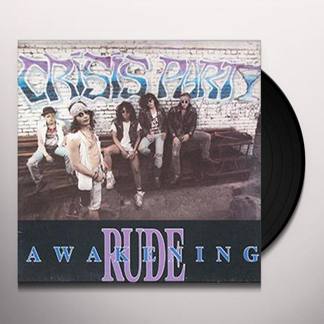 CRISIS PARTY RUDE AWAKENING Vinyl Record