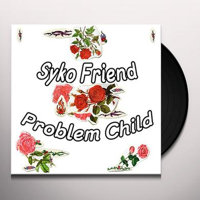 SYKO FRIEND PROBLEM CHILD Vinyl Record - Digital Download Included