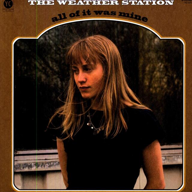 Weather Station ALL OF IT WAS MINE Vinyl Record