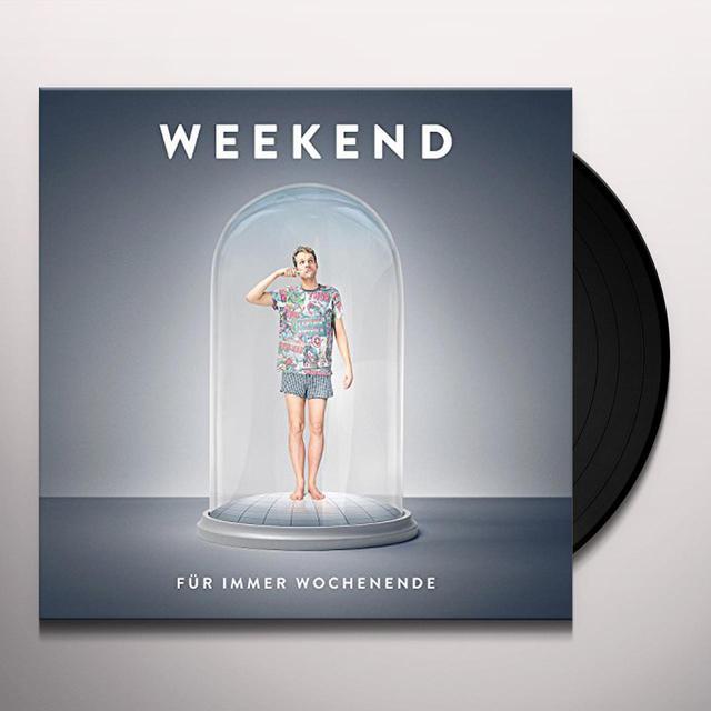 Weekend FUER IMMER WOCHENENDE Vinyl Record
