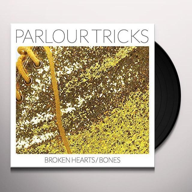 Parlour Tricks BROKEN HEARTS / BONES Vinyl Record