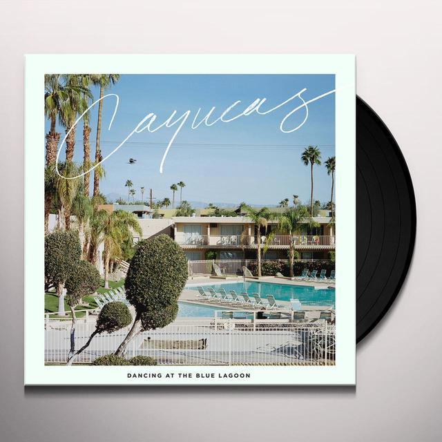 Cayucas DANCING AT THE BLUE LAGOON Vinyl Record