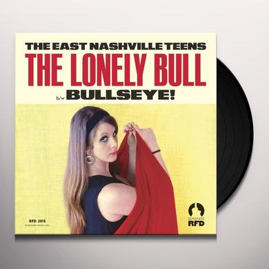 EAST NASHVILLE TEENS LONELY BULL / BULLSEYE Vinyl Record