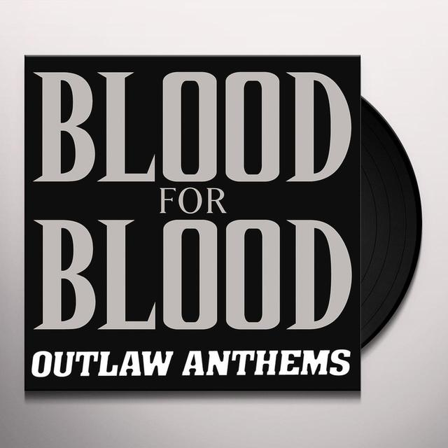 Blood For Blood OUTLAW ANTHEMS Vinyl Record