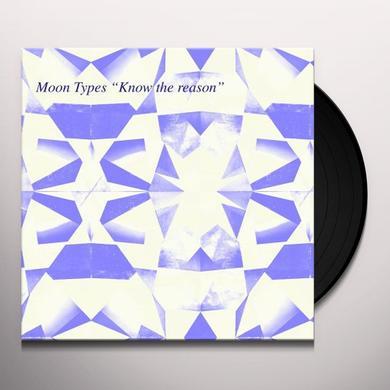 MOON TYPES KNOW THE REASON Vinyl Record