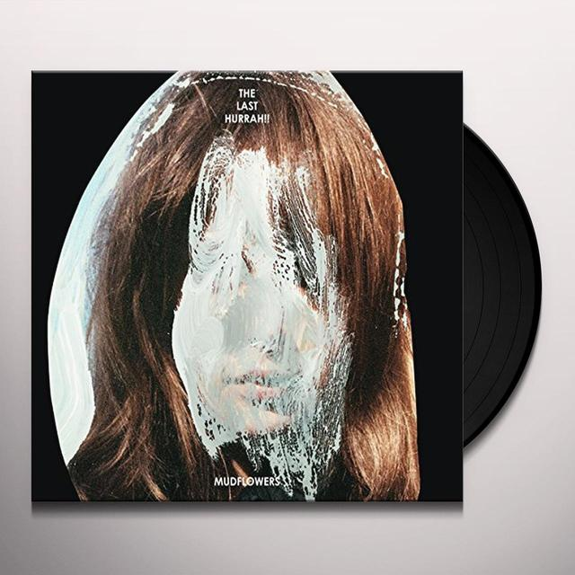 The Last Hurrah!! MUDFLOWERS Vinyl Record