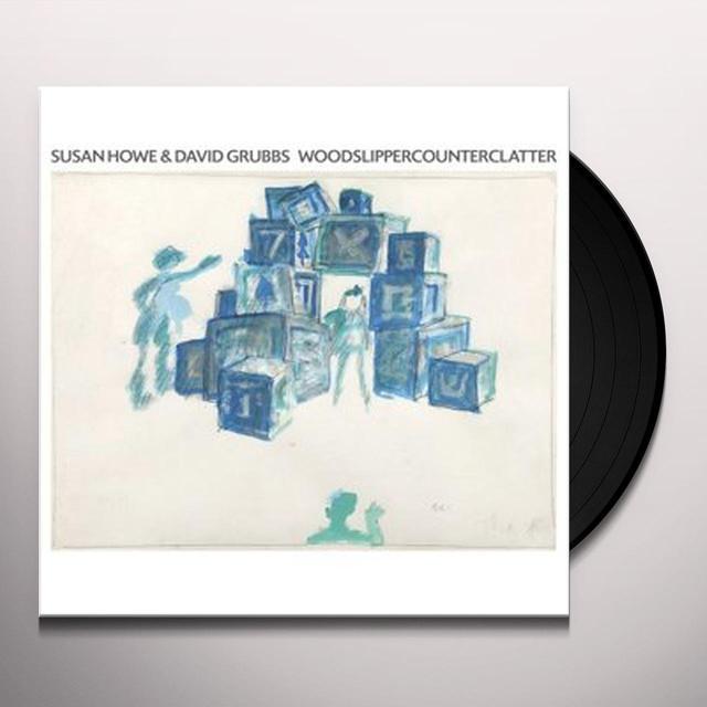 David Grubbs / Susan Howe WOODSLIPPERCOUNTERCLATTER Vinyl Record