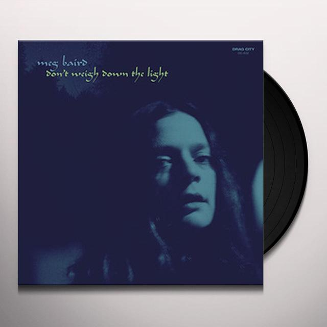 Meg Baird DON'T WEIGH DOWN THE LIGHT Vinyl Record