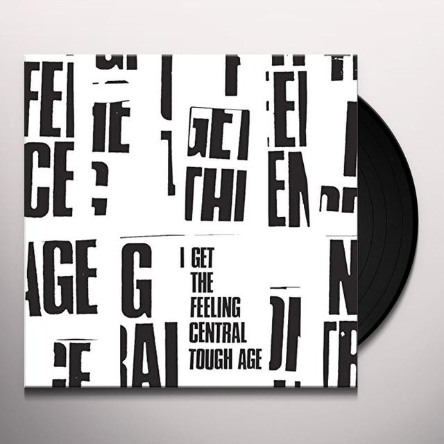 Tough Age I GET THE FEELING CENTRAL Vinyl Record