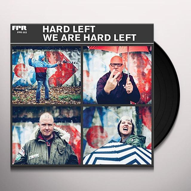 WE ARE HARD LEFT Vinyl Record - UK Release
