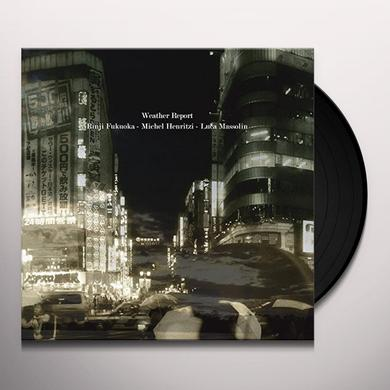 Rinji Fukuoka / Michel Henritzi / Luca Massolin WEATHER REPORT Vinyl Record