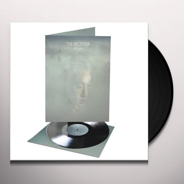 RECEIVER ALL BURN Vinyl Record