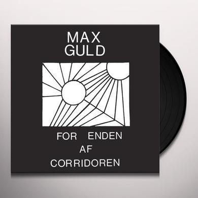 Max Guld FOR ENDEN AF CORRIDOREN Vinyl Record