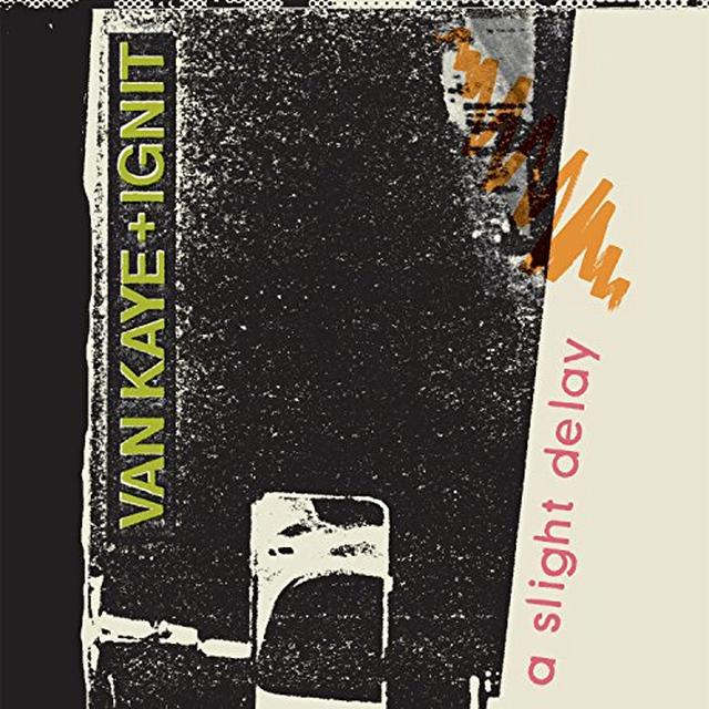 VAN KAYE + IGNIT A SLIGHT DELAY Vinyl Record