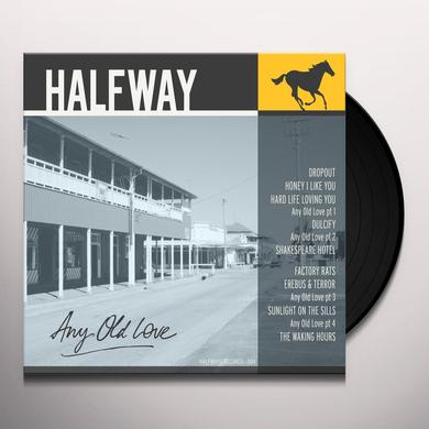 Halfway ANY OLD LOVE Vinyl Record