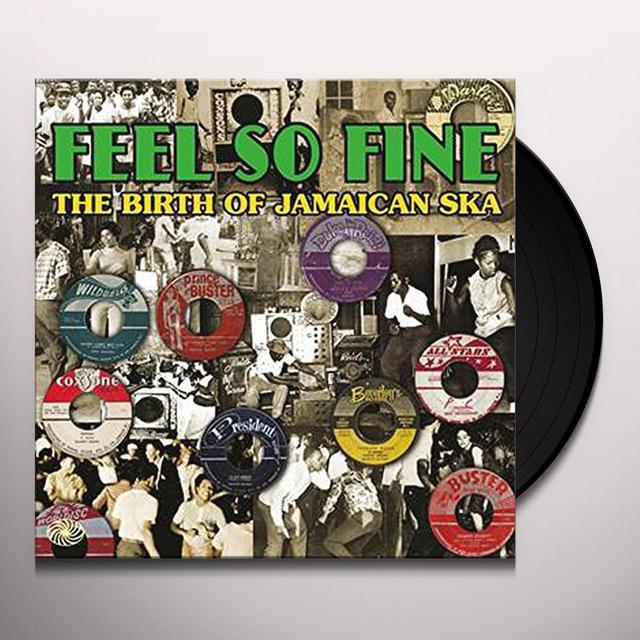 FEEL SO FINE: BIRTH OF JAMAICAN SKA / VARIOUS (UK) FEEL SO FINE: BIRTH OF JAMAICAN SKA / VARIOUS Vinyl Record - UK Release
