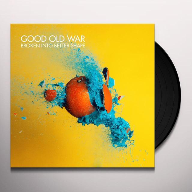 Good Old War BROKEN INTO BETTER SHAPE Vinyl Record