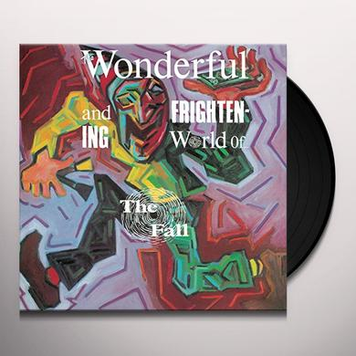 WONDERFUL & FRIGHTENING WORLD OF THE FALL Vinyl Record - UK Import