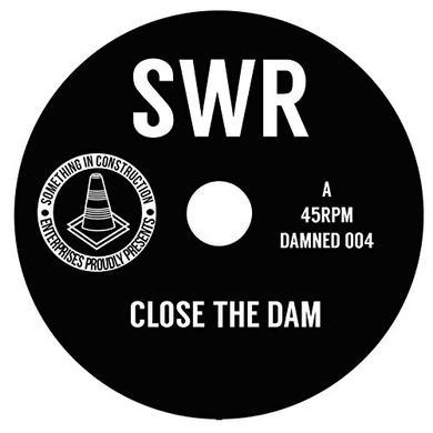 SWR CLOSE THE DAM Vinyl Record - UK Release