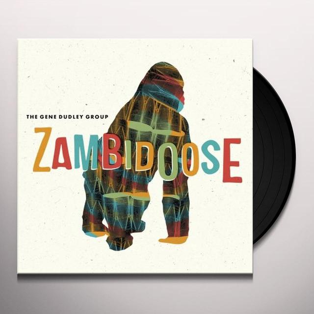 The Gene Dudley Group ZAMBIDOOSE Vinyl Record