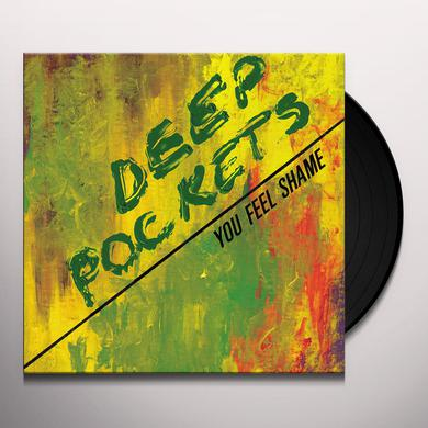DEEP POCKETS YOU FEEL SHAME Vinyl Record