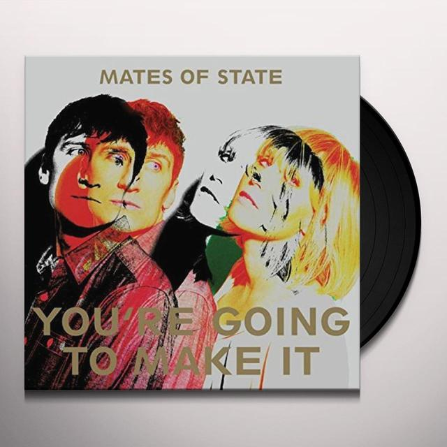 Mates Of State YOU'RE GOING TO MAKE IT Vinyl Record