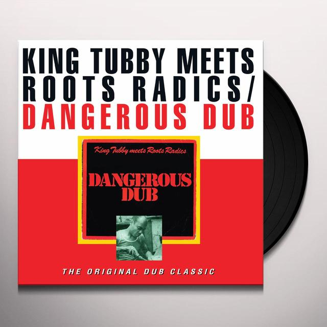 KING TUBBY / ROOTS RADICS DANGEROUS DUB Vinyl Record