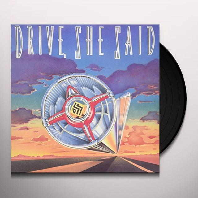 DRIVE SHE SAID Vinyl Record