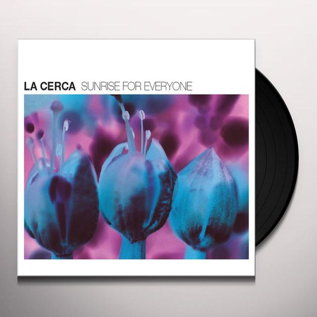 LA CERCA SUNRISE FOR EVERYONE Vinyl Record