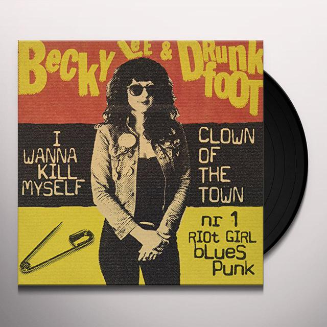 Becky Lee and Drunkfoot I WANNA KILL MYSELF Vinyl Record