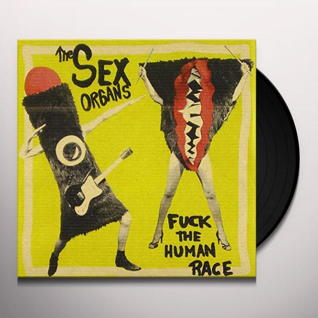 SEX ORGANS F*CK THE HUMAN RACE Vinyl Record