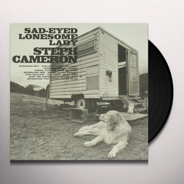 Steph Cameron SAD EYED LONESOME LADY Vinyl Record