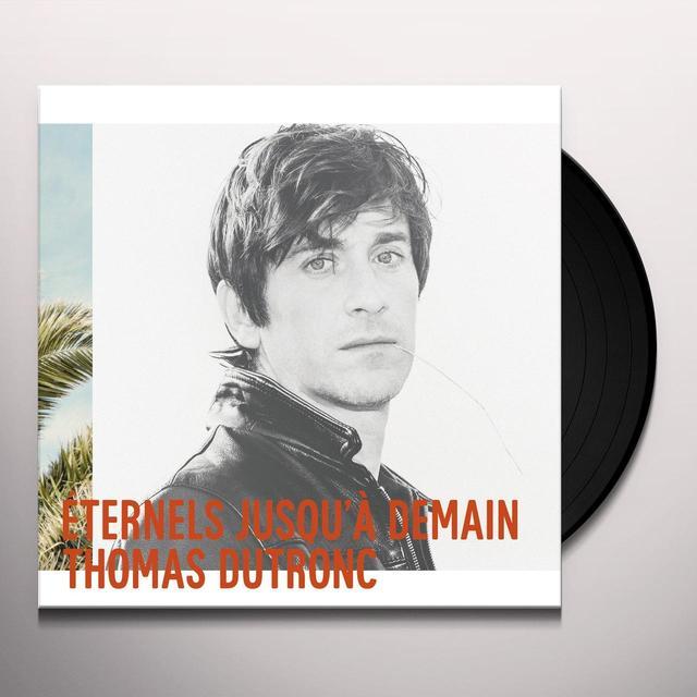 Thomas Dutronc ETERNELS JUSQU'A DEMAIN Vinyl Record - Canada Import
