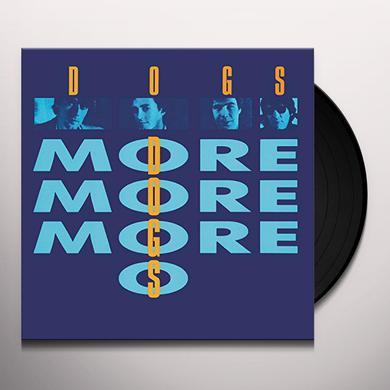 Dogs MORE MORE MORE Vinyl Record