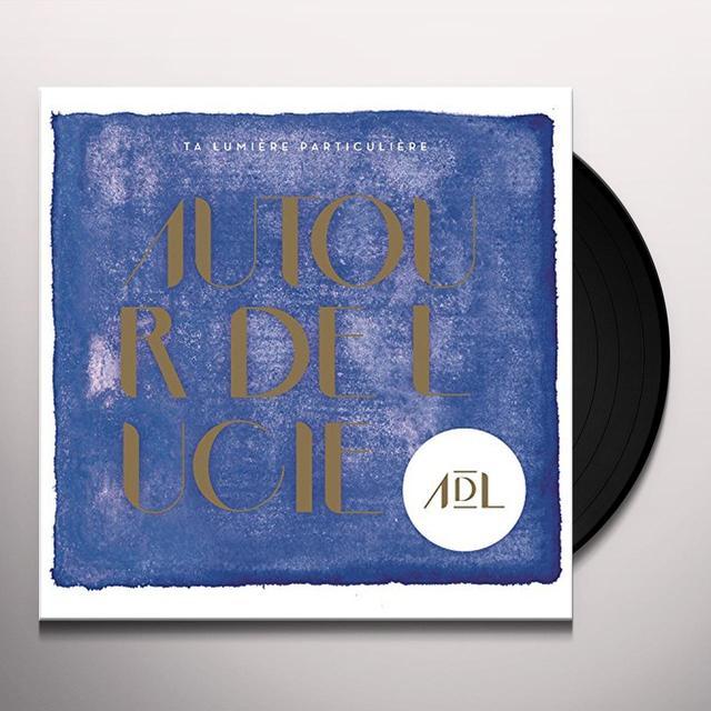 Autour De Lucie TA LUMIERE PARTICULIERE (FRA) Vinyl Record