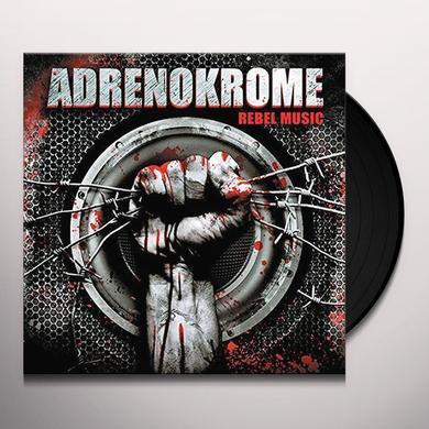 ADRENOKROME REBEL MUSIC (FRA) Vinyl Record