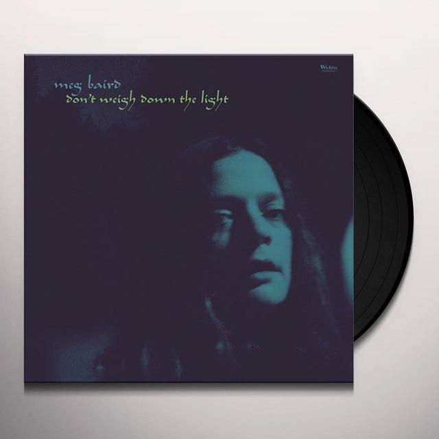 Meg Baird DON'T WEIGH DOWN THE LIGHT Vinyl Record - UK Import