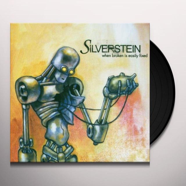 Silverstein WHEN BROKEN IS EASILY FIXED Vinyl Record - UK Release