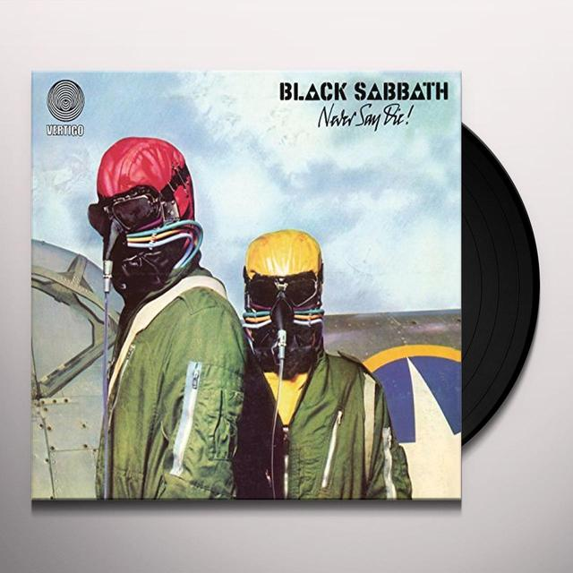 Black Sabbath NEVER SAY DIE Vinyl Record - UK Import