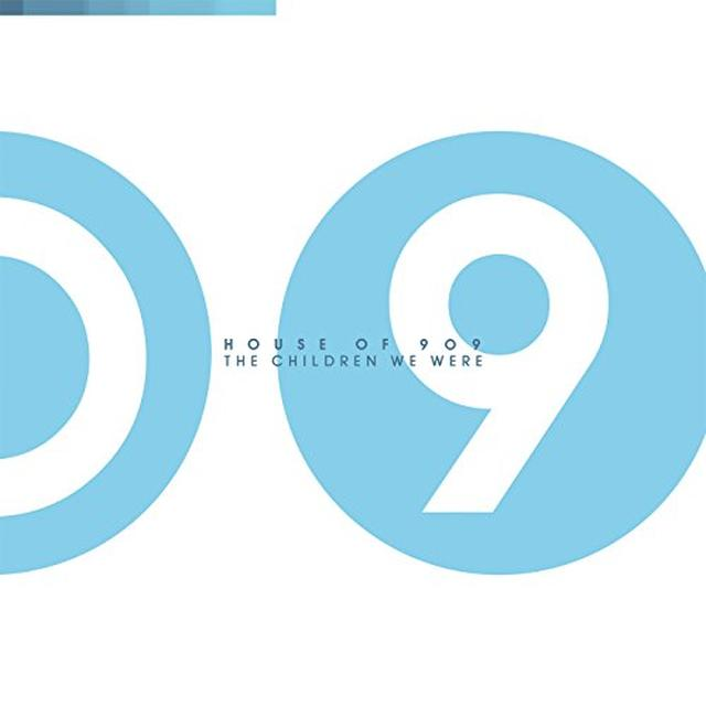 HOUSE OF 909 CHILDREN WE WERE Vinyl Record