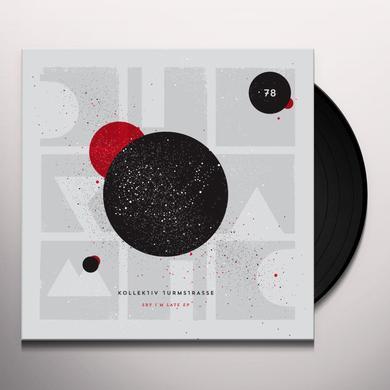 Kollektiv Turmstrasse SRY I'M LATE (EP) Vinyl Record